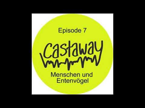 """Castaway   Episode 7 """"Menschen und Entenvögel""""   Podcast: Nach Lenes…"""