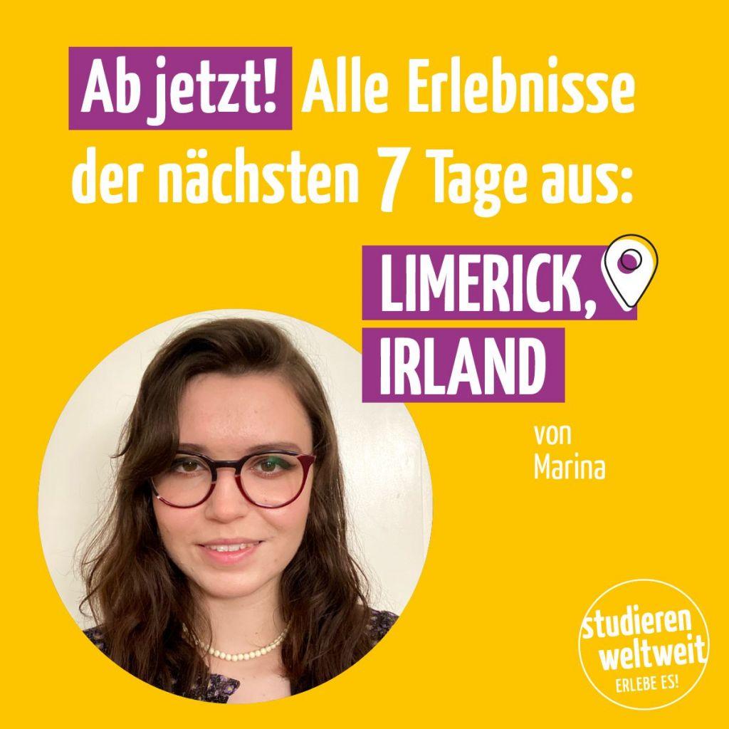 Text auf Bild: Ab jetzt! Alle Erlebnisse der nächsten 7 Tage aus Limerick, Irland von Marina. Dazu ist ein Porträt von Marina zu sehen.
